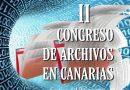 """Lanzarote acoge el II Congreso de Archivos en Canarias: """"Gestión del documento, expediente y archivo electrónico"""""""